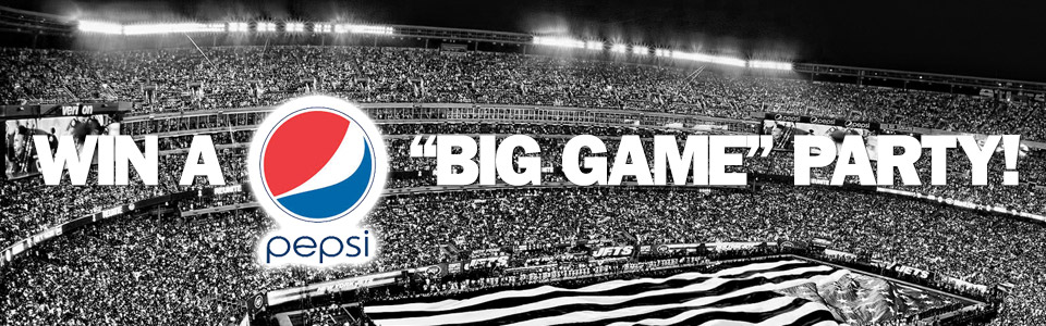 "Register to win a Pepsi Halftime Kickoff Party during the ""Big Game"""