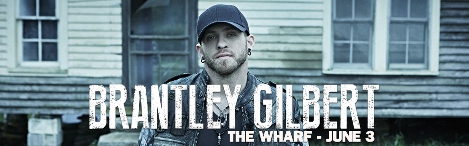 Brantley Gilbert at The Wharf on June 3!