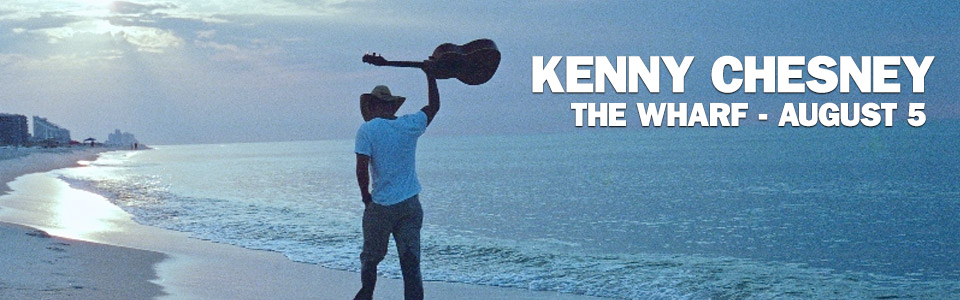 Kenny Chesney at The Wharf on August 5