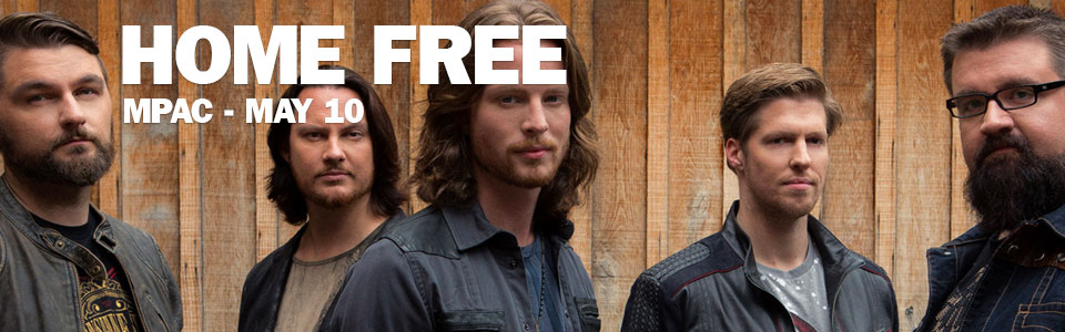 Home Free at the MPAC on May 10